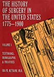 History of Surgery in the United States, 1775-1900: Textbooks, Monographs, and Treatises (Norman Bibliography Series)