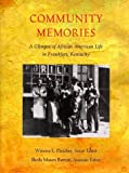 img - for Community Memories: A Glimpse of African American Life in Frankfort, Kentucky book / textbook / text book