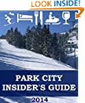 Park City Insider's Guide: Tips and A...