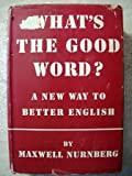 img - for What's the Good Word?: A new way to better English book / textbook / text book