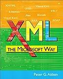 XML The Microsoft Way (0201748525) by Aitken, Peter G.