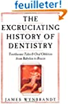 The Excruciating History of Dentistry...