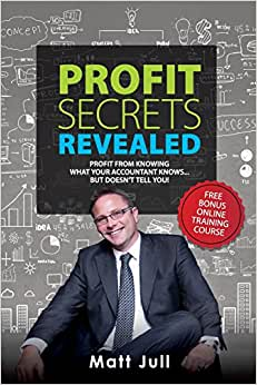 Profit Secrets Revealed: Profit From Knowing What Your Accountant Knows... But Doesn't Tell You