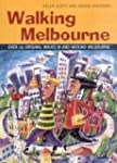 Walking Melbourne: 26 Original Walks...