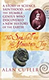 The Seashell on the Mountaintop: A Story of Science, Sainthood, and the Humble Genius Who Discovered a New History of the Earth (0434008575) by Cutler, Alan