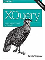 XQuery: Search Across a Variety of XML Data, 2nd Edition Front Cover