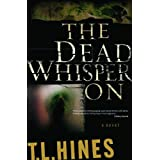 The Dead Whisper On ~ T. L. Hines