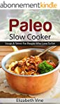 Paleo Slow Cooker: Soups & Stews For...