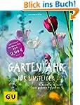 Gartenjahr f�r Einsteiger: Schritt f�...