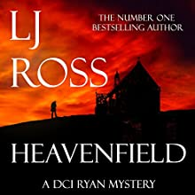 Heavenfield: The DCI Ryan Mysteries, Book 3 Audiobook by LJ Ross Narrated by Jonathan Keeble