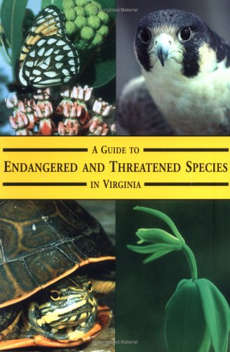 A Guide To Threatened and Endangered Species in Virginia