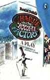 Image of Roald Dahl's Charlie and the Chocolate Factory: A Play