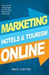 Marketing Hotels and Tourism Online:...