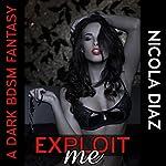 Exploit me! | Nicola Diaz