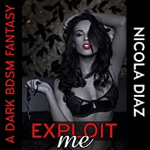 Exploit me! (       UNABRIDGED) by Nicola Diaz Narrated by Sunny Tasker
