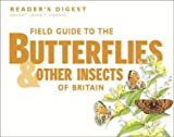 Field Guide to the Butterflies and Other Insects of Britain (Nature Lover's Library) (0276360079) by Reader's Digest