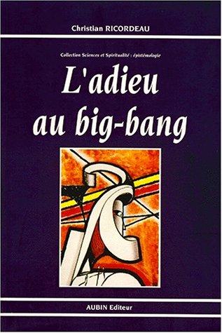 L Adieu Au Connemara Livre > L'adieu au big-bang: Une hypothèse sur l'évolution de l ...