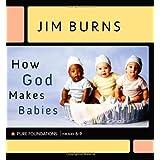 How God Makes Babiesby Jim Burns