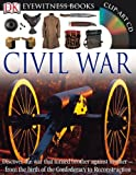 Eyewitness Civil War (DK Eyewitness Books)