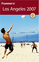 Frommer's Los Angeles 2007 (Frommer's Complete Guides)