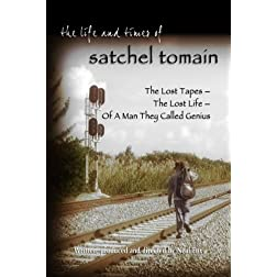 The Life and Times of Satchel Tomain