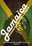 Jamaica - A Guide to Sunshine n Reggae: The Ultimate Travel Guide to Culture, People and Customs (Jamaicas most beautiful place)