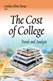 The Cost of College: Trends and Analysis (Education in a Competitive and Globalizing World)