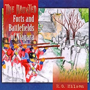 The Haunted Forts and Battlefields of Niagara Audiobook