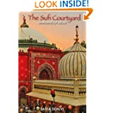 The Sufi Courtyard: Dargahs of Delhi