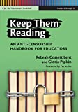 img - for Keep Them Reading: An Anti-Censorship Handbook for Educators (Language and Literacy Series) book / textbook / text book