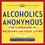 Alcoholics Anonymous: The Landmark of Recovery and Vital Living | Mitch Horowitz