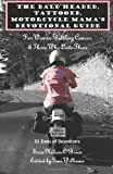 img - for The Bald Headed, Tattooed, Motorcycle Mama's Devotional Guide: For Women Battling Cancer & Those Who Love Them book / textbook / text book