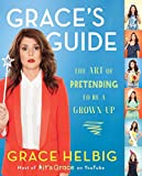 Graces Guide: The Art of Pretending to Be a Grown-up