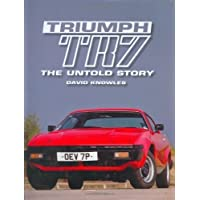 Triumph TR7: The Untold Story 1st (first) Edition by Knowles, David published by The Crowood Press Ltd (2008)