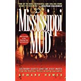 Mississippi Mud: Southern Justice and the Dixie Mafia ~ Edward Humes
