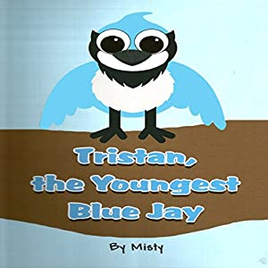 Tristan, the Youngest Blue Jay | [Misty]