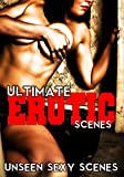 Ultimate Erotic Scenes: Sexy Outtakes from Real Films