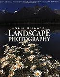 John Shaw's Landscape Photography (081743710X) by Shaw, John