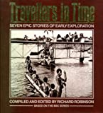 Travellers in time: Seven epic stories of early exploration (0356127982) by RICHARD ROBINSON