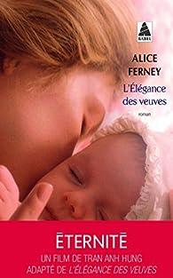L'Elégance des veuves par Alice Ferney