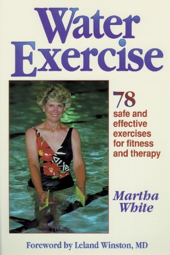 Water Exercise : 78 Safe and Effective Exercises for...