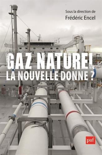 Gaz naturel, la nouvelle donne