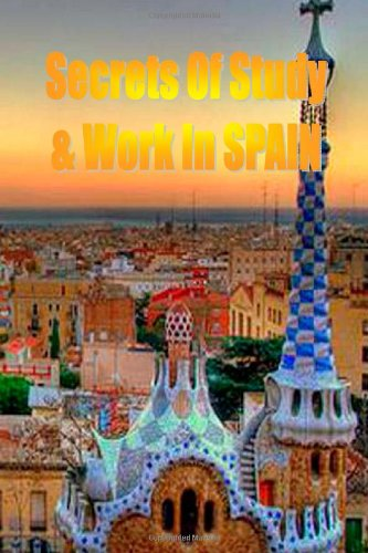 Secrets of Study & Work in SPAIN: English Version 1