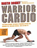 img - for Warrior Cardio: The Revolutionary Metabolic Training System for Burning Fat, Building Muscle, and Getting Fit book / textbook / text book