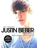echange, troc Justin Bieber - Justin Bieber : mon histoire 100% officiel : De mon premier pas vers l'éternité