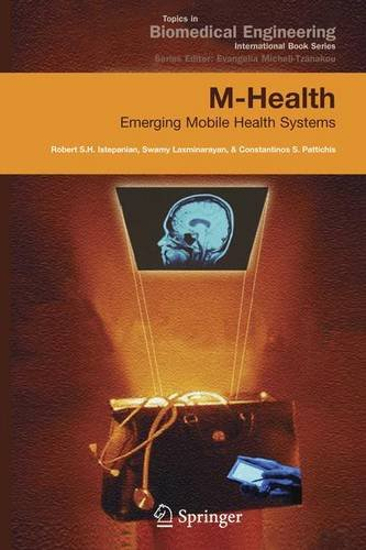 M-Health: Emerging Mobile Health Systems (Topics in Biomedical Engineering. International Book Series)