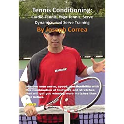 Tennis Conditioning: Cardio Tennis, Yoga Tennis, Serve Dynamics, Serve Training