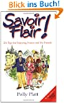 Savoir-Flair!: 211 Tips for Enjoying...