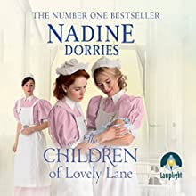 The Children of Lovely Lane: Lovely Lane, Book 2 | Livre audio Auteur(s) : Nadine Dorries Narrateur(s) : Georgia Maguire
