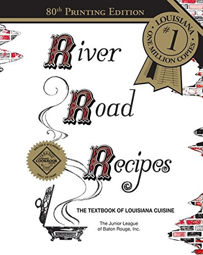 River Road Recipes: The Textbook of Louisiana Cuisine by Junior League of Baton Rouge